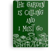The Garden Is Calling And I Must Go T Shirt Metal Print