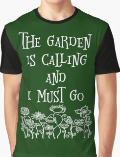 The Garden Is Calling And I Must Go T Shirt Graphic T-Shirt