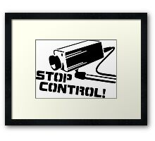 """""""STOP CONTROL!"""" Quote Framed Print"""