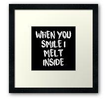 When You Smile I Melt Inside (Black) Framed Print