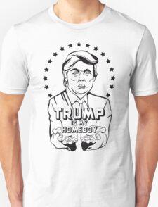 Trump Is My Homeboy Unisex T-Shirt