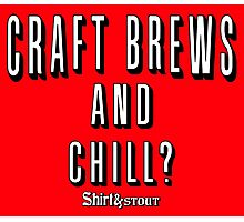 Craft Brews and Chill? Photographic Print