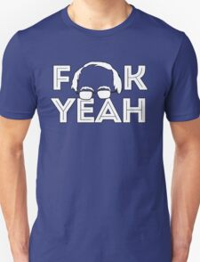 F Yeah Bernie Unisex T-Shirt