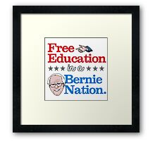 Free Education in a Bernie Nation Framed Print