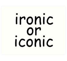 ironic or iconic comic sans Art Print