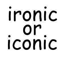 ironic or iconic comic sans Photographic Print