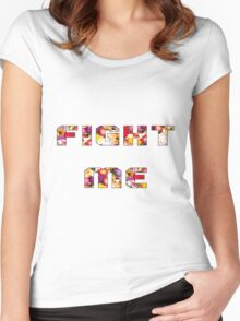 FIGHT ME - Floral Women's Fitted Scoop T-Shirt