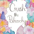 Crush The Patriarchy (2) by Neelam Ali