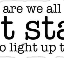 are we all lost stars Sticker