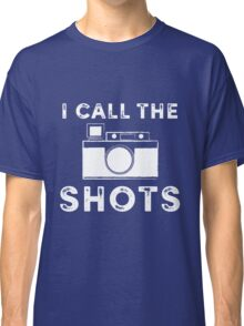 I call the shots White Graphic Classic T-Shirt