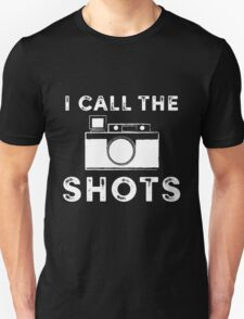I call the shots White Graphic Unisex T-Shirt