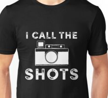 I call the shots White Graphic Unisex T-Shirt