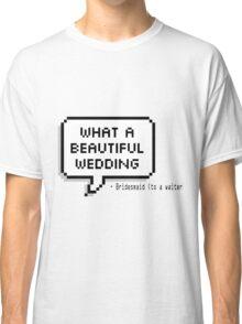 What a beautiful wedding Classic T-Shirt