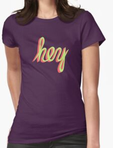 hey Womens Fitted T-Shirt