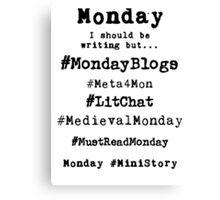 Writer Hashtag Week - Monday Canvas Print