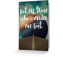Vintage Quotes Collection -- Not All Those Who Wander Are Lost Greeting Card