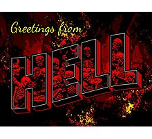 Greetings from Hell Photographic Print