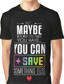 Maybe you can SAVE something else Graphic T-Shirt