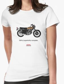 """HONDA CB750 FOUR """"GET A SUPERIORITY COMPLEX"""" Womens Fitted T-Shirt"""