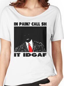 Funny Slogan- In Pain? Call SHIT IDGAF Women's Relaxed Fit T-Shirt