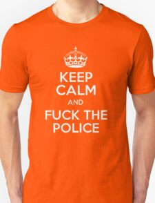 KEEP CALM ANF FUCK THE POLICE Unisex T-Shirt