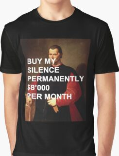 "Niccolò Machiavelli ""Buy My Silence Permanently"" Graphic T-Shirt"