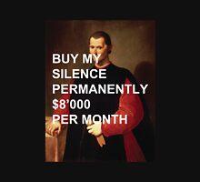 "Niccolò Machiavelli ""Buy My Silence Permanently"" Unisex T-Shirt"