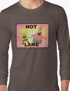 Not Lame Long Sleeve T-Shirt
