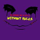 LIVE WITHOUT RULES by morigirl
