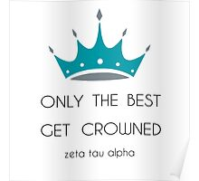 Only the best get Crowned Poster