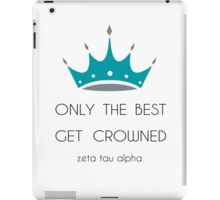 Only the best get Crowned iPad Case/Skin