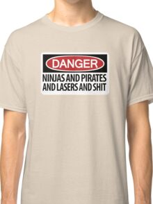 Ninjas and Pirates and Lasers, Oh My! Classic T-Shirt