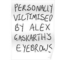 Personally Victimised By Alex Gaskarth's Eyebrows Poster