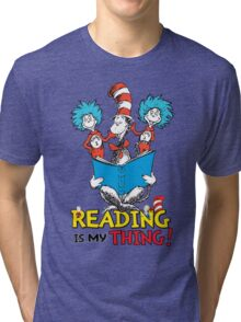 Read Across America - Reading is my Thing Tri-blend T-Shirt