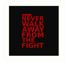 Triple 9 : Never Walk Away From The Fight Art Print