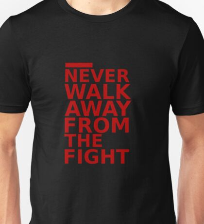Triple 9 : Never Walk Away From The Fight Unisex T-Shirt