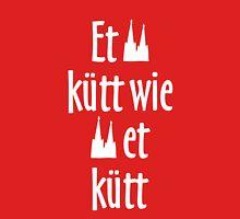 Et kütt wie et kütt - Köln Spruch Kölsche Sprüche Unisex T-Shirt