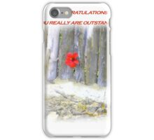 Congratulations You're Outstanding iPhone Case/Skin