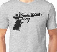 EDUCATION IS THE MOST POWERFUL WEAPON Unisex T-Shirt