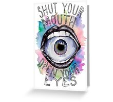 Open your eyes Greeting Card