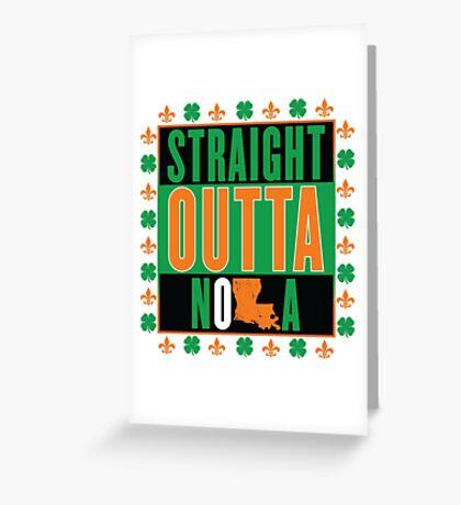 Straight Outta NOLA (Irish Version) Greeting Card