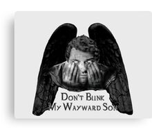 Don't Blink My Wayward Son Canvas Print