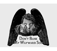 Don't Blink My Wayward Son Photographic Print