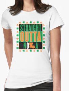 Straight Outta NOLA (Irish Version) Womens Fitted T-Shirt