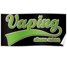 Vape Design Swoosh Vaping Since 2012 Poster