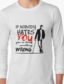 Dr House - If Nobody Hates You... Long Sleeve T-Shirt