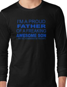 I'm A Proud Father Long Sleeve T-Shirt