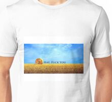 """Hay, F*ck You"" Offensive humour. Unisex T-Shirt"