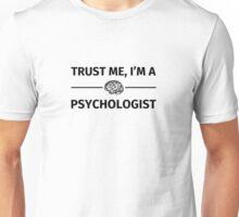 Trust me, I'm a Psychologist Unisex T-Shirt