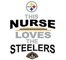 This NURSE loves the STEELERS Photographic Print